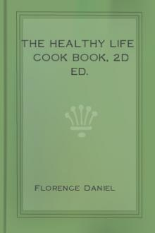 The Healthy Life Cook Book, 2d ed. by Florence Daniel