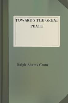 Towards the Great Peace by Ralph Adams Cram