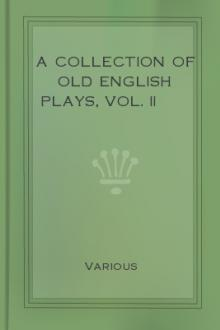 A Collection of Old English Plays, Vol. II