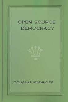 Open Source Democracy by Douglas Rushkoff
