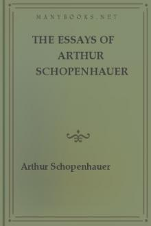 The Essays of Arthur Schopenhauer by Arthur Schopenhauer