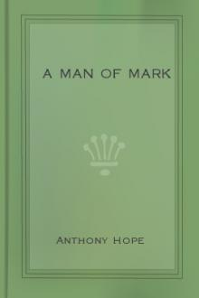A Man of Mark by Anthony Hope