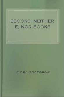 Ebooks: Neither E, Nor Books by Cory Doctorow