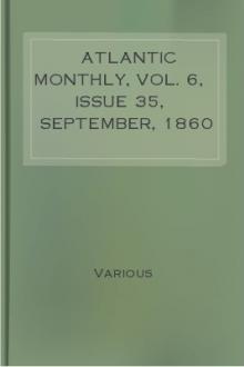 Atlantic Monthly, Vol. 6, Issue 35, September, 1860