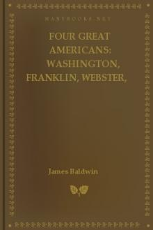 Four Great Americans: Washington, Franklin, Webster, Lincoln by James Baldwin