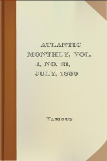 Atlantic Monthly, Vol. 4, No. 21, July, 1859 by Various Authors
