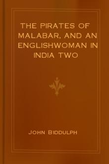 The Pirates of Malabar, and An Englishwoman in India Two Hundred Years Ago by John Biddulph