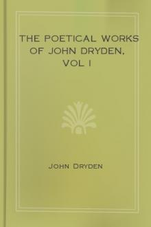 The Poetical Works of John Dryden, Vol I by John Dryden