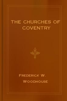 The Churches of Coventry by Frederick W. Woodhouse