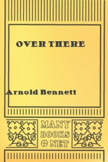 Over There by Arnold Bennett