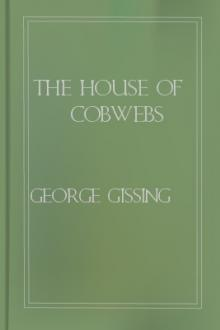 The House of Cobwebs by George Gissing