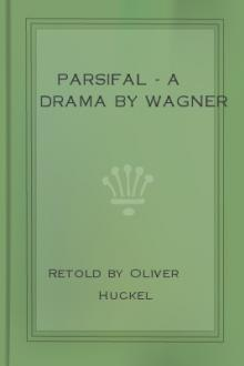 Parsifal - A Drama by Wagner by Oliver Huckel, Richard Wagner