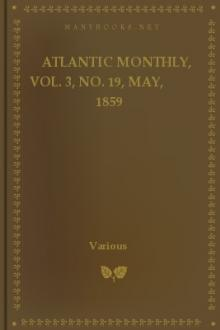 Atlantic Monthly, Vol. 3, No. 19, May, 1859 by Various Authors