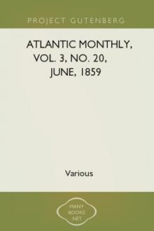 Atlantic Monthly, Vol. 3, No. 20, June, 1859 by Various Authors