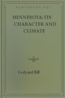 Minnesota; Its Character and Climate by Ledyard Bill