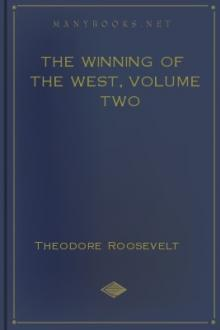The Winning of the West, Volume Two by Theodore Roosevelt