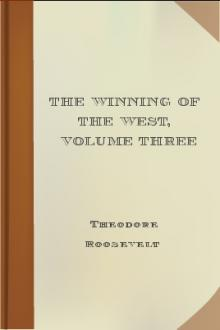 The Winning of the West, Volume Three by Theodore Roosevelt