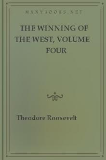 The Winning of the West, Volume Four by Theodore Roosevelt