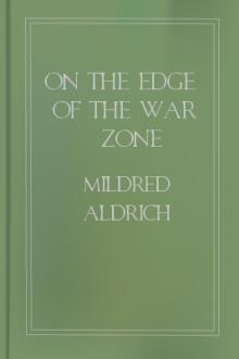On the Edge of the War Zone by Mildred Aldrich