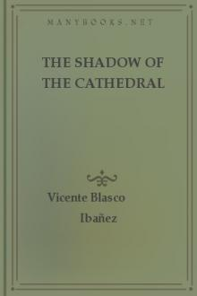 The Shadow of the Cathedral by Vicente Blasco Ibáñez