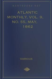 Atlantic Monthly, Vol. 9, No. 55, May, 1862