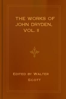 The Works of John Dryden, Vol. II by John Dryden