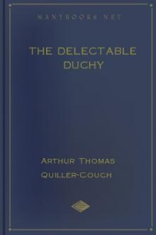 The Delectable Duchy by Arthur Thomas Quiller-Couch