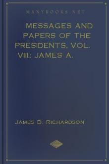 Messages and Papers of the Presidents, Vol. VIII.: James A. Garfield