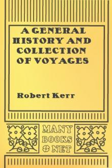 A General History and Collection of Voyages and Travels, Vol. 4 by Robert Kerr