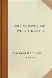 Crusaders of New France by William Bennett Munro