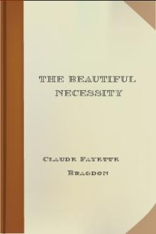 The Beautiful Necessity by Claude Fayette Bragdon