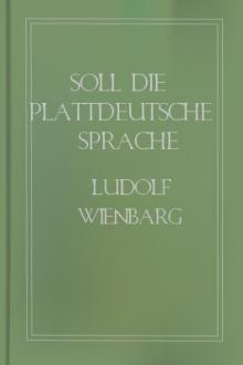 Soll die plattdeutsche Sprache gepflegt oder ausgerottet werden? – Gegen Ersteres und für Letzteres