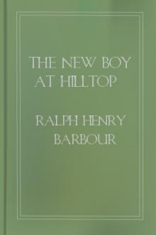 The New Boy at Hilltop by Ralph Henry Barbour