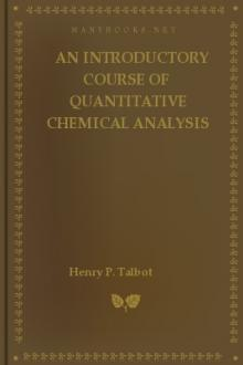An Introductory Course of Quantitative Chemical Analysis by Henry P. Talbot