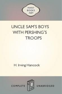 Uncle Sam's Boys with Pershing's Troops by H. Irving Hancock