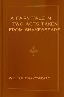 A Fairy Tale in Two Acts Taken from Shakespeare by George Colman, David Garrick, William Shakespeare