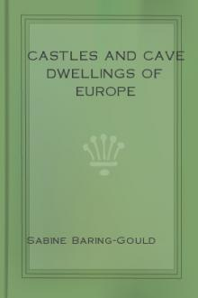Castles and Cave Dwellings of Europe by Sabine Baring-Gould