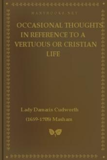 Occasional Thoughts in Reference to a Vertuous or Cristian life by Lady Damaris Cudworth Masham