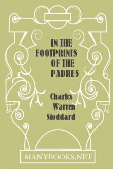 In the Footprints of the Padres by Charles Warren Stoddard