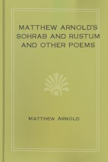 Matthew Arnold's Sohrab and Rustum and Other Poems by Matthew Arnold