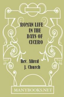 Roman life in the days of Cicero by Alfred John Church