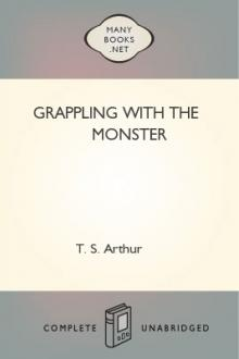 Grappling with the Monster by T. S. Arthur