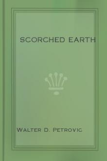 Scorched Earth by Walter D. Petrovic