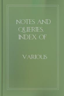 Notes and Queries, Index of Volume 2, May-December, 1850
