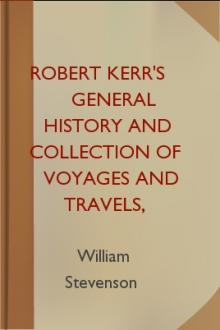 Robert Kerr's General History and Collection of Voyages and Travels, Volume 18 by William Stevenson, Robert Kerr