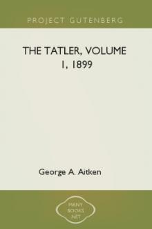 The Tatler, Volume 1, 1899 by Joseph Addison, Sir Steele Richard