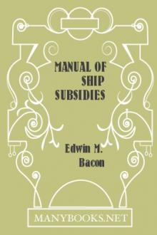 Manual of Ship Subsidies by Edwin M. Bacon