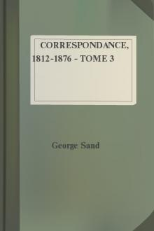 Correspondance, 1812-1876 - Tome 3 by George Sand