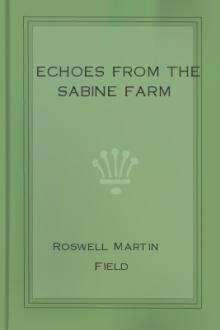 Echoes from the Sabine Farm by Roswell Martin Field