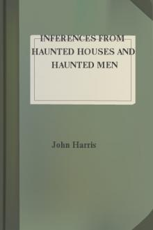 Inferences from Haunted Houses and Haunted Men by John William Harris
